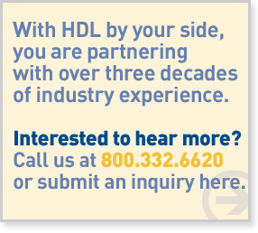 With HDL you are partnering with over three (3) decades of industry experience.